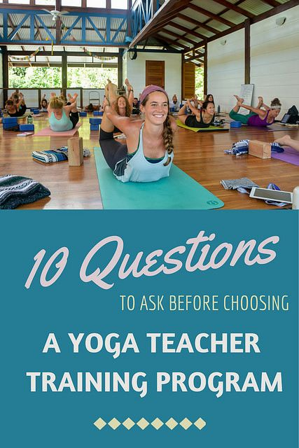 10 Questions to Ask Yourself Before Choosing a Yoga Teacher Training Program