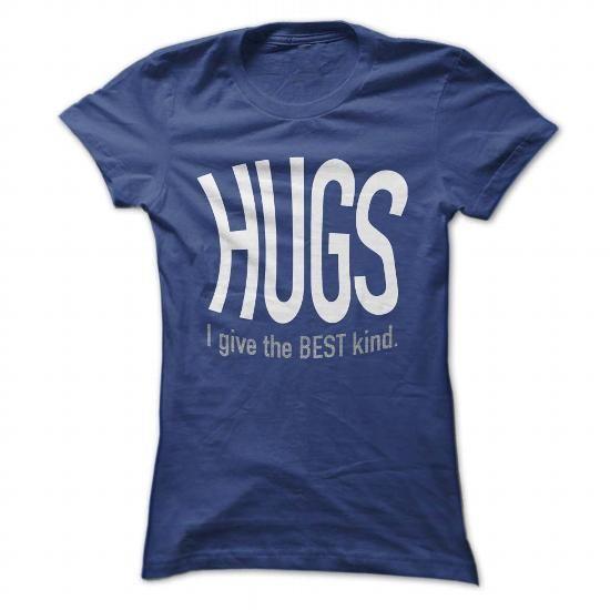 HUGS - I GIVE THE BEST KIND. T-SHIRTS, HOODIES, SWEATSHIRT (19.5$ ==► Shopping Now)