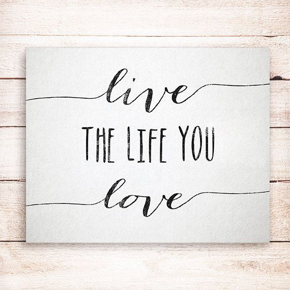 Live the life you love Inspirational quote typography Art Print, Typographic print - Instant Download on Etsy, 3,64€