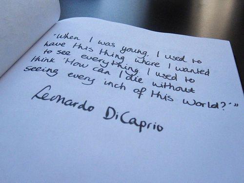 me tooLeonardodicaprio, Travel Tips, Well Said, Travelquotes, Leonardo Dicaprio, Leo Dicaprio, The Buckets Lists, Inspiration Quotes, Travel Quotes
