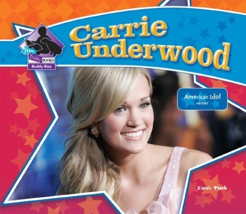 Carrie Underwood (Big Buddy Biographies) by Sarah Tieck
