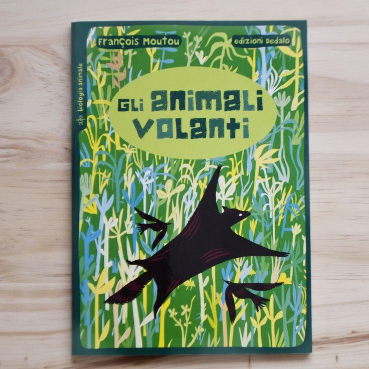KIDS BOOKS: GLI ANIMALI VOLANTI di François Moutou per EDIZIONI DEDALO