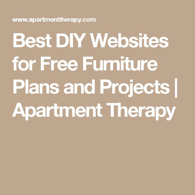 Best DIY Websites for Free Furniture Plans and Projects | Apartment Therapy