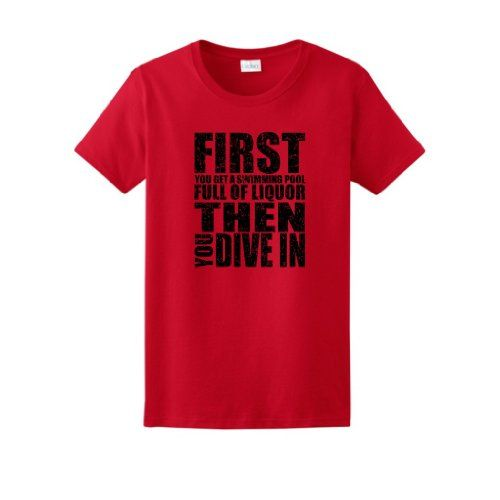 Get a Swimming Pool Full of Liquor Dive In Ladies T-Shirt Large Red ...