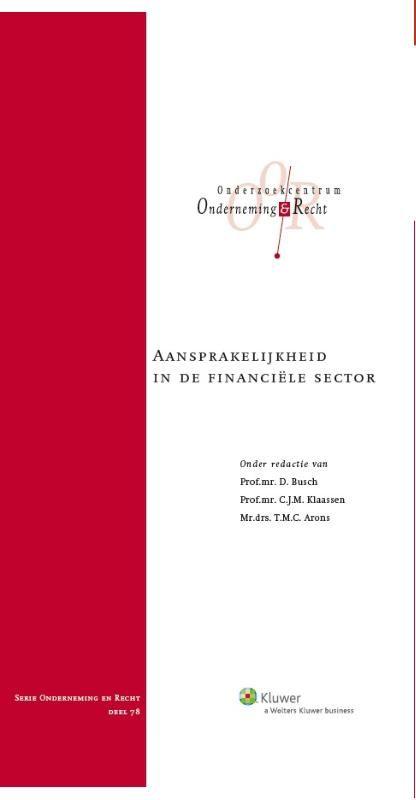 Onderneming en recht Aansprakelijkheid in de financiële sector  De bundel 'Aansprakelijkheid in de financiële sector' behandelt de civielrechtelijke aansprakelijkheid van verschillende partijen die actief zijn in de financiële sector zoals banken vermogensbeheerders beheerders van beleggingsinstellingen financiële toezichthouders en kredietbeoordelaars. In het algemene deel wordt mede ingegaan op de verhouding tussen de (Europese)toezichtregelgeving en civiele aansprakelijkstelling in…