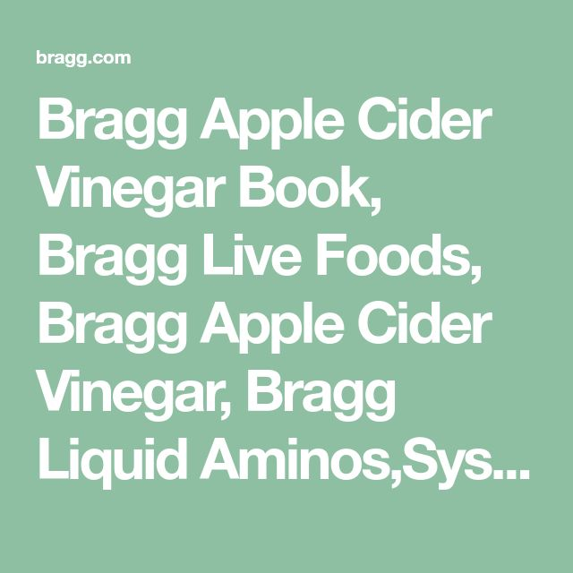 Bragg Apple Cider Vinegar Book, Bragg Live Foods, Bragg Apple Cider Vinegar, Bragg Liquid Aminos,Systemic Enzymes, Bragg Live Organic Food Products, Patricia Bragg, Paul Bragg, Bragg Organic Olive Oil, Bragg Salad Dressings, Bragg Seasonings, Bragg Health Products