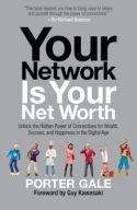 In Your Network Is Your Net Worth, Porter Gale promotes the power of social capital to improve productivity, enlarge professional options, and improve the overall quality of life by building a network of genuine personal and professional relationships.