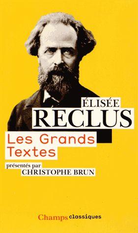 Les grands textes - Elisée Reclus http://cataloguescd.univ-poitiers.fr/masc/Integration/EXPLOITATION/statique/recherchesimple.asp?id=177817615