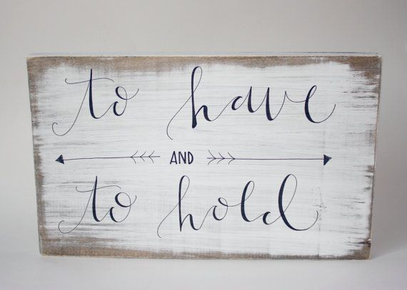To Have and to Hold Wedding Sign Wood Sign by palaceandjames