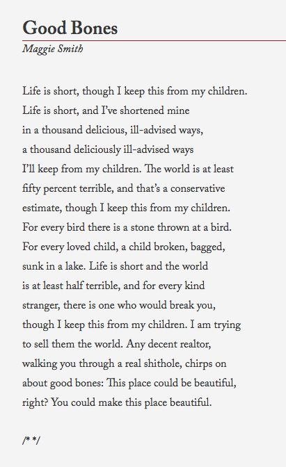 Good Bones Maggie Smith  http://waxwingmag.org/items/Issue9/28_Smith-Good-Bones.php