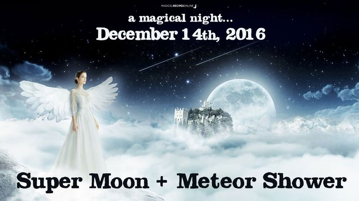 Magical Recipies Online | Full Moon - Super Moon : December 14 2016