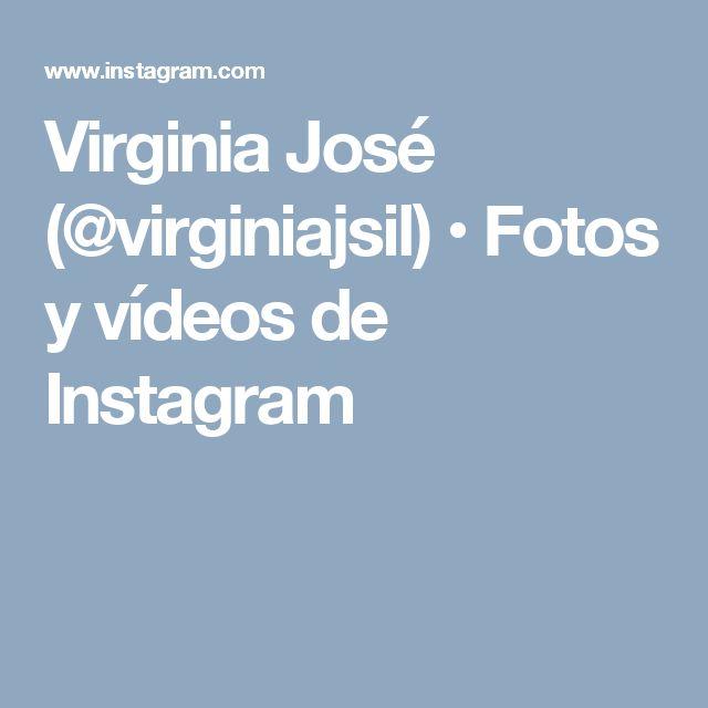 Virginia José (@virginiajsil) • Fotos y vídeos de Instagram