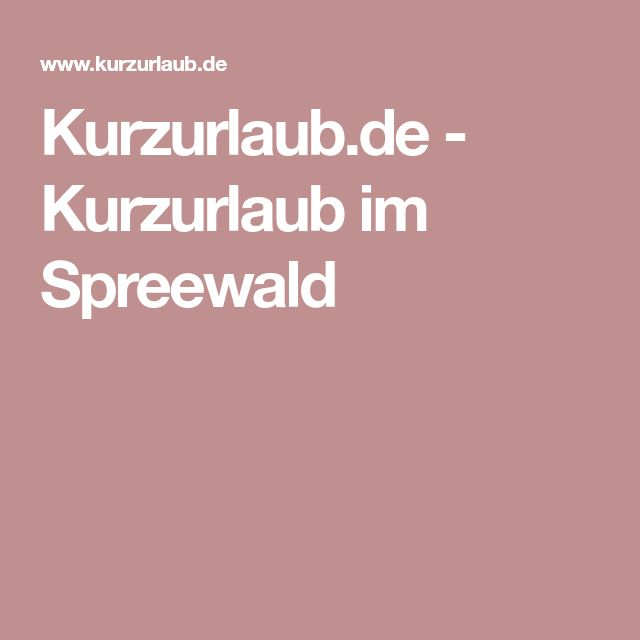 Kurzurlaub.de - Kurzurlaub im Spreewald
