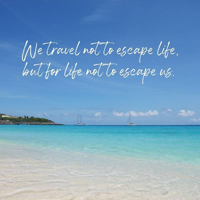Many People Mistakenly Assume That Travel Is A Means Of Escape The Truth Is That We Travel Not To Escape Life But For Life Not Us Travel Travel Life