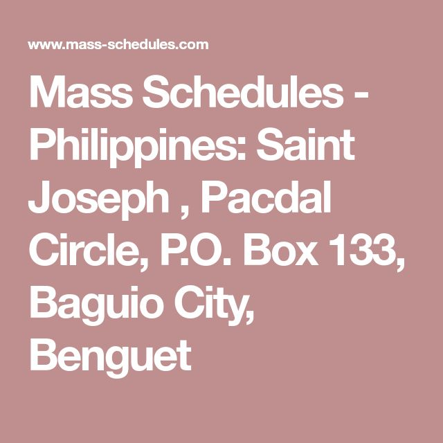 Mass Schedules - Philippines: Saint Joseph , Pacdal Circle, P.O. Box 133, Baguio City, Benguet
