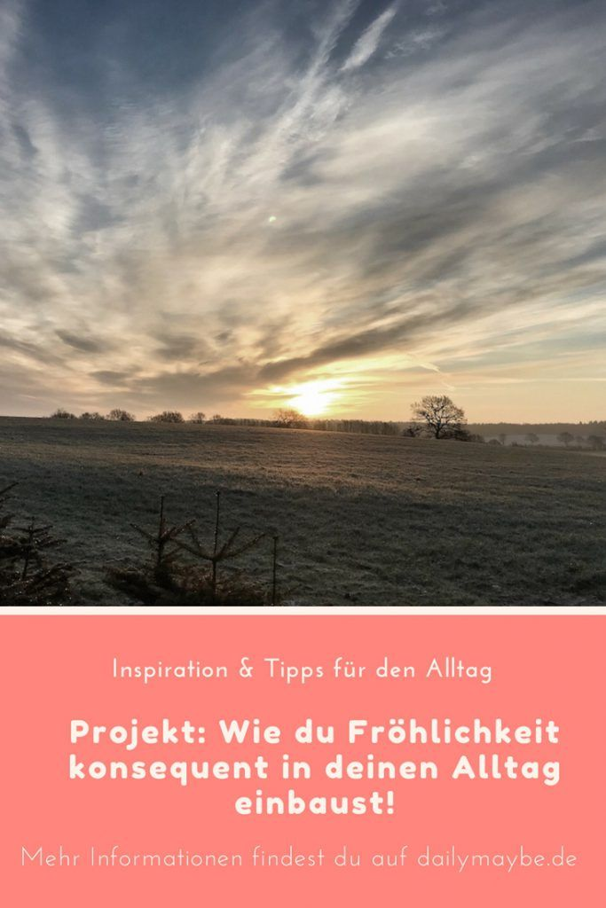 Projekt: Wie du Fröhlichkeit konsequent in deinen Alltag einbaust! #Fröhlichkeit #Projekt #Selbstverbesserung #Entwicklung