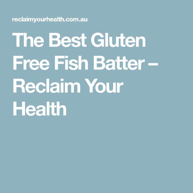 The Best Gluten Free Fish Batter – Reclaim Your Health
