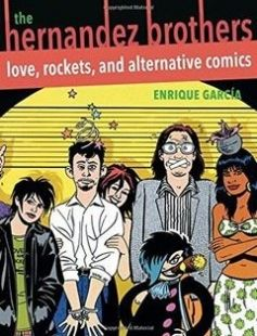 The Hernandez Brothers: Love Rockets and Alternative Comics free download by Enrique Garcia ISBN: 9780822964926 with BooksBob. Fast and free eBooks download.  The post The Hernandez Brothers: Love Rockets and Alternative Comics Free Download appeared first on Booksbob.com.