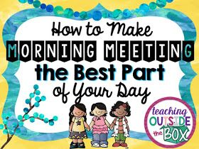 Teaching Outside the Box: How to Make Morning Meeting the Best Part of Your Day