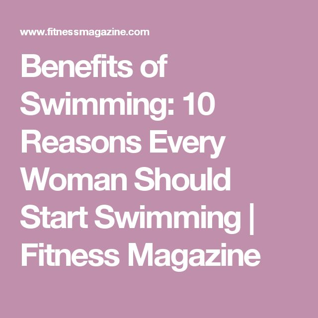 Benefits of Swimming: 10 Reasons Every Woman Should Start Swimming | Fitness Magazine