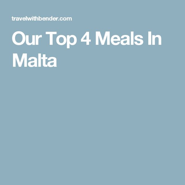 Our Top 4 Meals In Malta