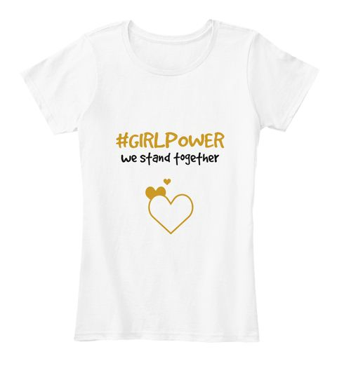 #Girlpower We Stand Together White Women's T-Shirt Front