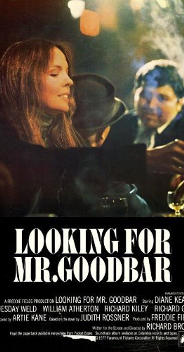 Directed by Richard Brooks. With Diane Keaton, Richard Gere, Tuesday Weld, William Atherton. A dedicated schoolteacher spends her nights cruising bars, looking for abusive men with whom she can engage in progressively violent sexual encounters.