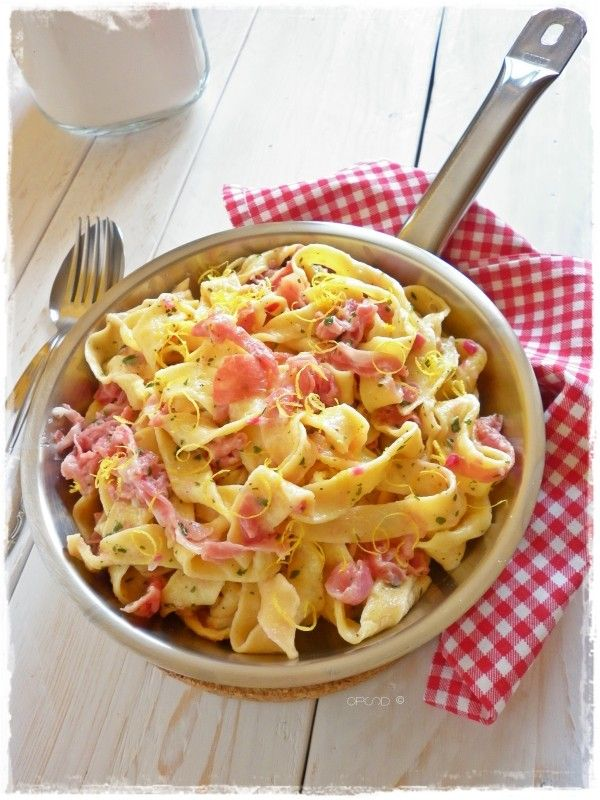 Tagliatelle fresche al prosciutto crudo e limone - Home made Tagliatelle with Ham and Lemon