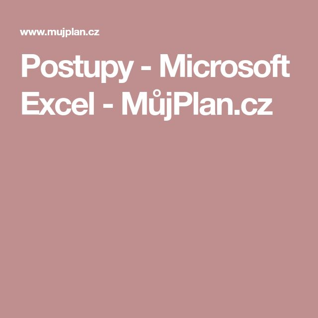 Postupy - Microsoft Excel - MůjPlan.cz