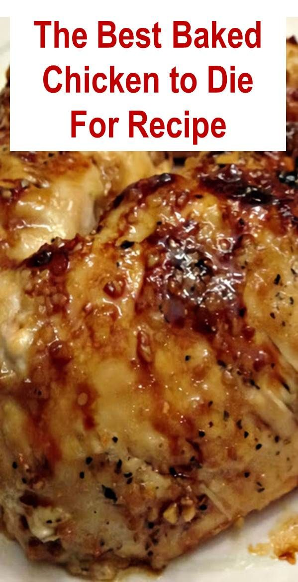 The Best Baked Chicken to Die For Recipe