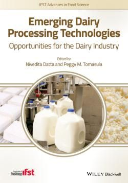 Emerging Dairy Processing Technologies : Opportunities for the Dairy Industry / by Datta, Nivedita; Tomasula, Peggy M.
