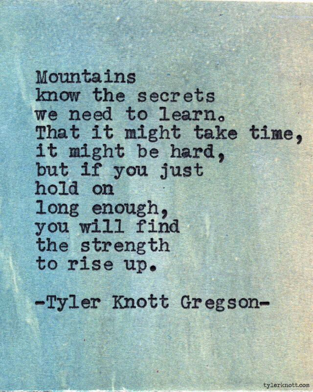 Learn from the mountains. <3 #depression #recovery #quote