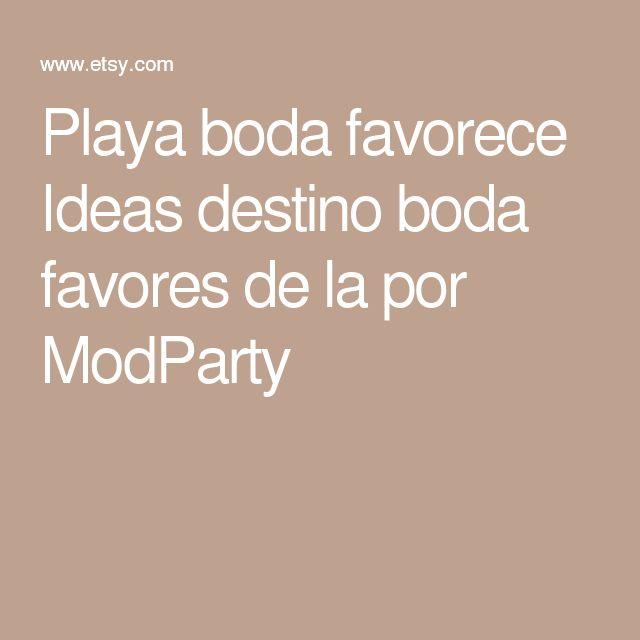 Playa boda favorece Ideas destino boda favores de la por ModParty