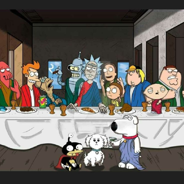 The last supper with Fturama and Family Guy and Rick and Morty