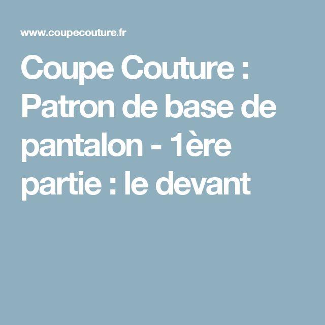 Coupe Couture : Patron de base de pantalon - 1ère partie : le devant