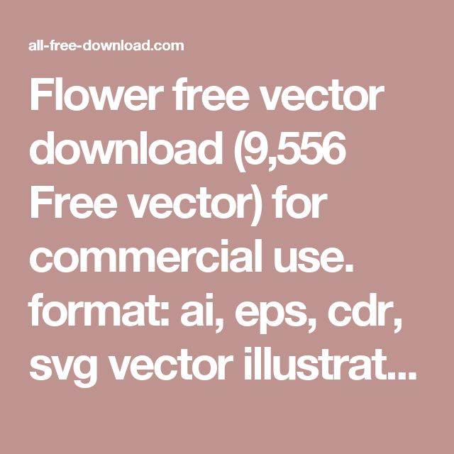 Flower free vector download (9,556 Free vector) for commercial use. format: ai, eps, cdr, svg vector illustration graphic art design