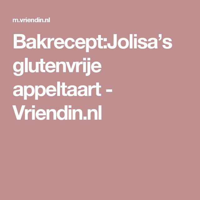 Bakrecept:Jolisa's glutenvrije appeltaart - Vriendin.nl
