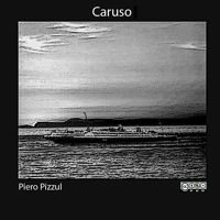 Touching Caruso by Piero Pizzul on SoundCloud
