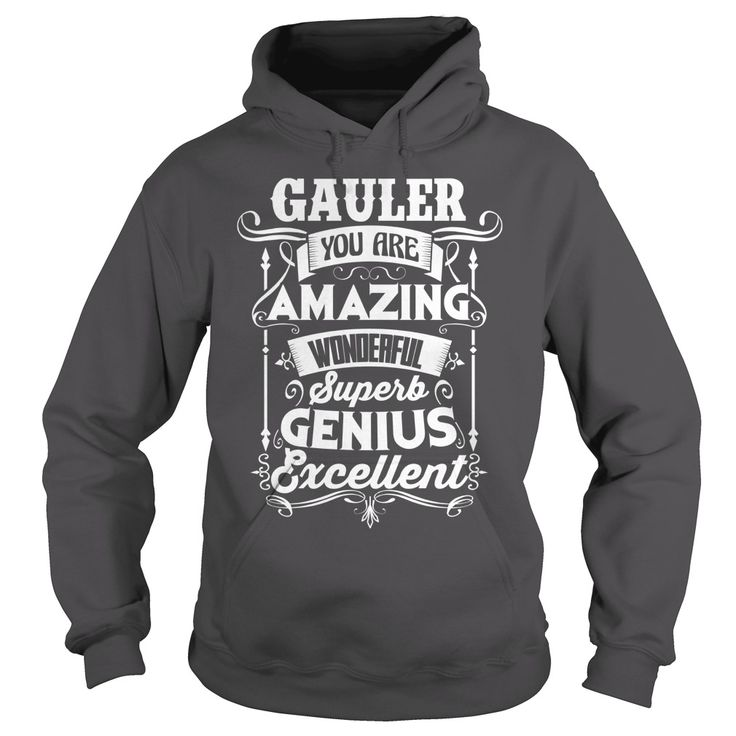 Great To Be GAULER Tshirt #gift #ideas #Popular #Everything #Videos #Shop #Animals #pets #Architecture #Art #Cars #motorcycles #Celebrities #DIY #crafts #Design #Education #Entertainment #Food #drink #Gardening #Geek #Hair #beauty #Health #fitness #History #Holidays #events #Home decor #Humor #Illustrations #posters #Kids #parenting #Men #Outdoors #Photography #Products #Quotes #Science #nature #Sports #Tattoos #Technology #Travel #Weddings #Women