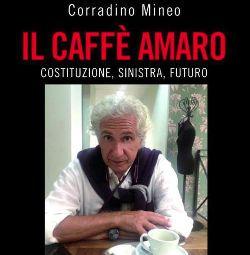 La Libreria vous convie à la présentation de Il Caffè amaro, costituzione, sinistra, futuro de Corradino Mineo, vendredi 6 mars 2015 à 19h. Conversation avec Michele Canonica,