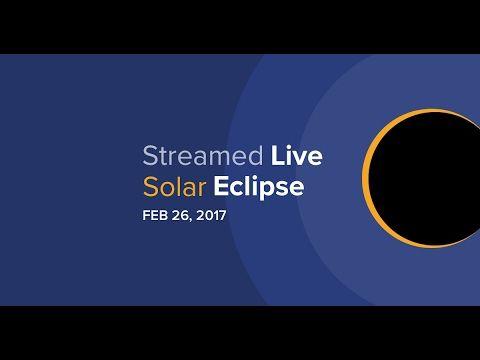 Annular Solar Eclipse Live, February 26, 2017