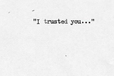 I trusted you love trust heartbroken girl quotes betrayal