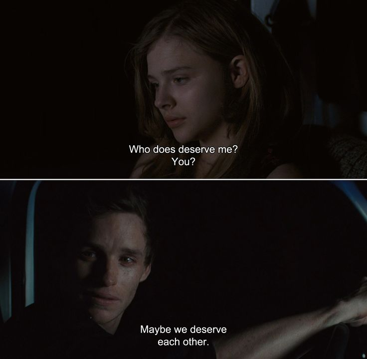 ― Hick (2011) Luli: Who does deserve me? You?Eddie: Maybe we deserve each other.