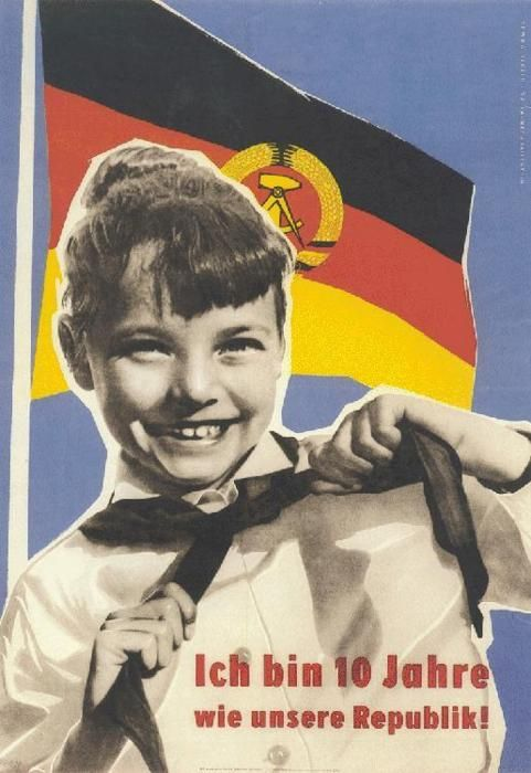 """I am ten years old. So is our Republic!"": Ddr Posters, East Germany, Camps, Creepy Posters, Communism, Germany S History"