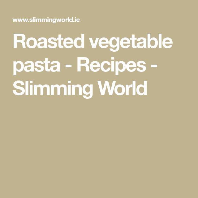 Roasted vegetable pasta - Recipes - Slimming World
