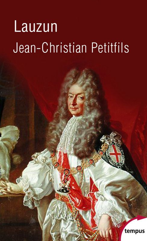 Lauzun - Jean-Christian PETITFILS | Editions Perrin