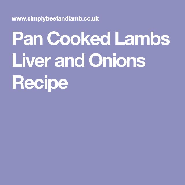 Pan Cooked Lambs Liver and Onions Recipe