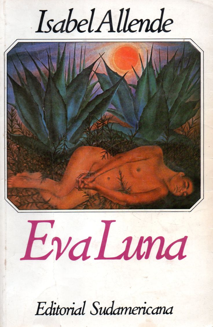Eva Luna.  / por Allende, Isabel, 1942- . Novelista chilena Premio Nacional de Literatura 2010.