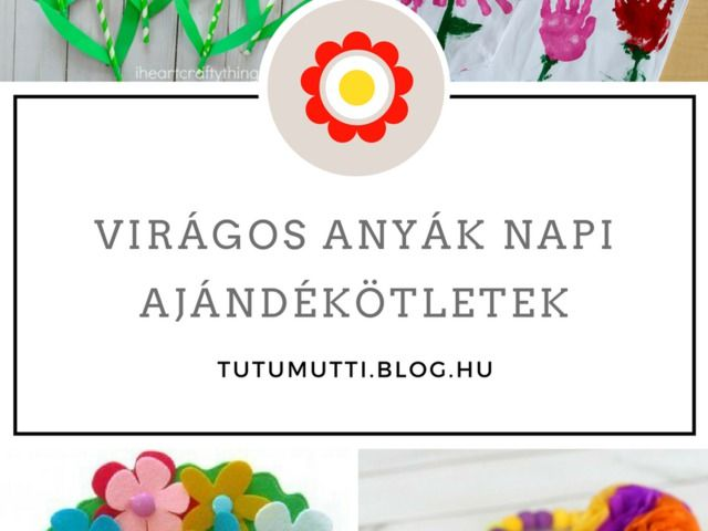 Tutumutti - Gyerekkel kreatívan blog / www.tutumutti.blog.hu / Virágos anyák napi ajándékötletek / Mother's day gift crafts with kids / DIY and Crafts