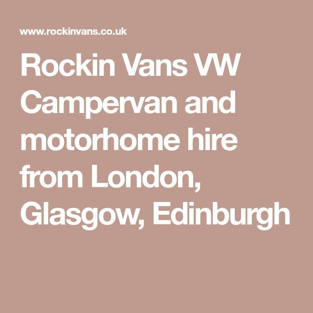 Rockin Vans VW Campervan and motorhome hire from London, Glasgow, Edinburgh